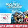 Trick Eye 3D Museum